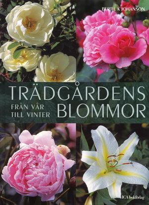 Trädgårdens blommor - Från vår till vinter